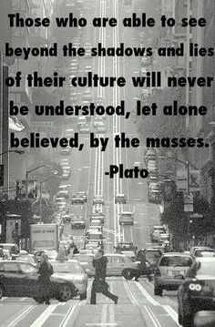 Plato - Those Who Are Able To See Beyond... To find more Famous Quote pictures go to >> http://The-Secret-to-Success.org/2013/05/pictures-worth-a-thousand-words-famous-quote-pictures/