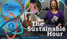 The new climate for consensus: An hour's radio-podcast around the new climate for consensus among scientists, artists and politicians.  | Our guests in The Sustainable Hour on 19 April 2017 are: Kate Ferris, ethics officer and co-organiser of the March for Science in Melbourne, which takes place on Earth Day 22 April, musician Buckman Coe who plays his song 'Down to the Frontline', and musician Catherine Meeson who will be launching her song 'I Am – Song of the Earth' to celebrate Earth Day