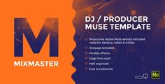 MixMaster - DJ / Producer Website Muse Template . MixMaster – professional Adobe Muse template for DJs and producers who want promote yourself on the web.Whoever you are – club DJ, mobile DJ, wedding DJ, bedroom DJ or music producer – MixMaster template is exactly what you need! All you need is here: about/personal info section, about DJ section,