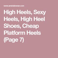 High Heels, Sexy Heels, High Heel Shoes, Cheap Platform Heels  (Page 7)