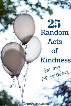 25 Random Acts Of Kindness To Celebrate A Birthday 25th Gifts