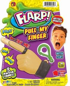 Flarp! Pull My Finger by PI-BH1-329. $1.95. SPOO!. BLURP!. 3 awful sounds!. With Clip!. POOT!. Just pull on the finger, and multiple hilarious fart sounds erupt... too funny!
