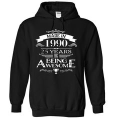 Made In 1990-25 Years Of Being Awesome !!! T Shirts, Hoodies. Check price ==► https://www.sunfrog.com/Birth-Years/Made-In-1990-25-Years-Of-Being-Awesome-9930-Black-12422103-Hoodie.html?41382 $39.99