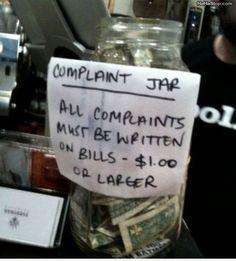 Complaint Jar..... AND vacation $$ !! bahahaha!! :)