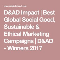 D&AD Impact represents global creative, design, advertising and marketing communities and celebrates brilliance in creativity for social good. Ad Home, Sustainability, Marketing, Campaign, Ads, Sustainable Development