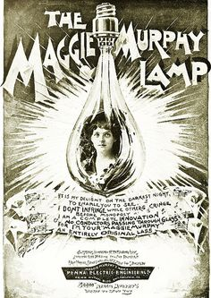 Maggie Murphy Lamp ad, 1893. This was one of the many many bulbs that came out in the decade BEFORE Edison's patent expired.