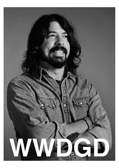What Would Dave Grohl Do?