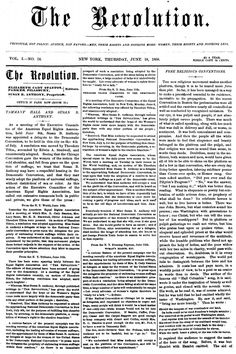 The Revolution, a weekly women's rights newspaper, was the official publication of the National Woman Suffrage Association formed by feminists Elizabeth Cady Stanton and Susan B. Anthony to secure women's enfranchisement through a federal constitutional amendment.
