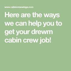 Here are the ways we can help you to get your drewm cabin crew job! Cabin Crew Jobs, Crew Hair, Guest Cabin, Real Life, You Got This, Wings, How To Get, Its Ok, Feathers