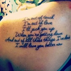 And out of all these things I've done, I will love you better now. @Neriah Tiffani #lyrics #tattoo