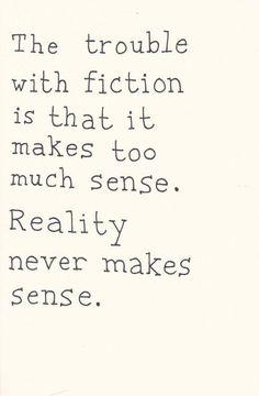 Reality doesn't make sense.