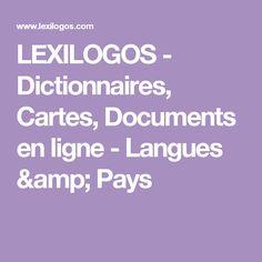 LEXILOGOS - Dictionnaires, Cartes, Documents en ligne - Langues & Pays