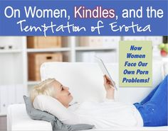 Erotica, Kindles, and Temptation: How ereaders can wreck your #marriage! (with help to stay accountable)
