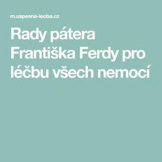 Rady pátera Františka Ferdy pro léčbu všech nemocí