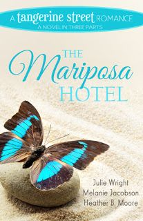 Maureen's Musings: The Mariposa Hotel by Julie Wright, Melanie Jacobs...