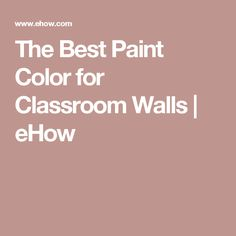 The Best Paint Color for Classroom Walls | eHow