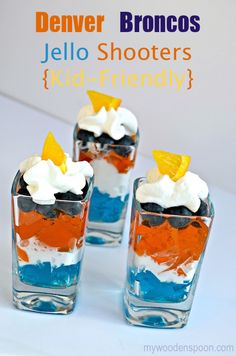 This game day dessert shooter is fantastic for the kids, but it's great for adults, too—a nice, lighter treat after all of the heavy appetizer eating. Go Broncos!