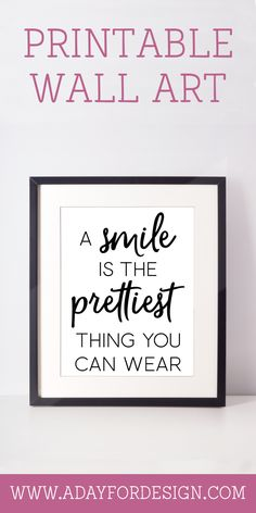 Free Printable Poster: A Smile Is The Prettiest Thing You Can Wear.   This printable art is a great reminder that a smile is the prettiest thing you can wear. A smile truly is the best accessory you can wear.