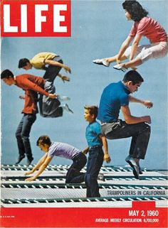 *1960`The age of the trampoline