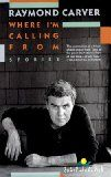 Raymond Carver: Where I'm Calling From