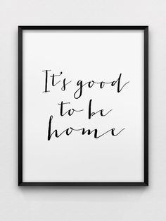it's good to be home print // black and white typographic
