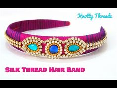 In this video, we have shown How to make a Silk Thread Hairband at Home Diy Jewelry Tutorials, Jewelry Making Tools, Jewellery Making Materials, Bow Hairband, Diy Headband, Silk Thread Bangles, Thread Jewellery, Jewelry Patterns, Handmade Jewelry