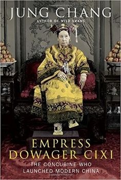 Empress Dowager Cixi: the concubine who launched modern China / Jung Chang: Jung (1952-) Chang: 8601400996034: Amazon.com: Books