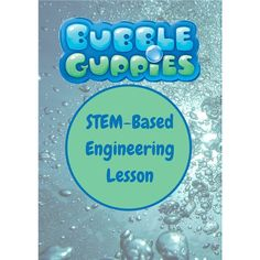 Bubble Guppies Start To Teach Engineering: A STEM Approach