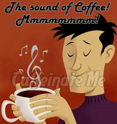 The sound of coffee! Mmmmmmmm!