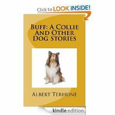 Buff A Collie And Other Dog Stories by Albert Terhune (Science Reading)