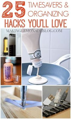 25 brilliant timesavers and organizing hacks you can do RIGHT NOW! They'll make you wish you came up with them first, so easy and simple!