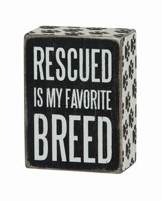 """Primitives By Kathy Box Sign - """"Rescued Is My Favorite Breed"""" #PrimitivesByKathy #RusticPrimitive"""