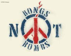 bongs not bombs