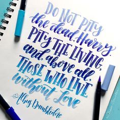 """Harry Potter """"Do not pity the dead, Harry. Pity the living, and, above all, those who live without love."""" Calligraphy Lettering by Harry Potter Friends, Harry Potter Room, Harry Potter Quotes, Harry Potter Fandom, Calligraphy Quotes Doodles, Cute Calligraphy, Doodle Fonts, Hand Lettering Styles, Brush Lettering"""