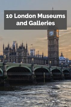 London's museums and galleries are educational fun for the whole family! Experience English culture!