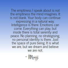 The wisdom of Mooji - The emptiness                                                                                                                                                                                 More