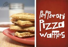 Pepperonoi Pizza Waffles: Fun for family or a kids party.