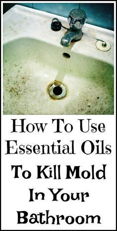 How to use essential oils to kill mold in your bathroom.