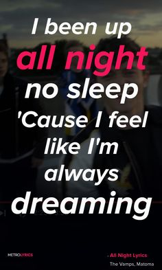 All night --- The Vamps and Matoma