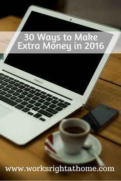 30 Ways to Make Extra Money in 2016 | Works Right at Home