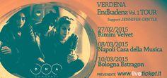Nuovo Tour VERDENA  27 febbraio 2015 - Rimini Velvet 08 marzo 2015 - Napoli Casa della Musica 10 marzo 2015 - Bologna Estragon Acquisto biglietti online http://www.liveticket.it/dnaconcerti
