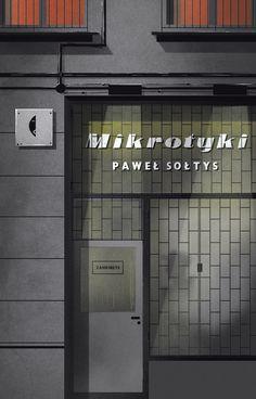 """Paweł Sołtys, """"Mikrotyki"""" (Czarne, Wołowiec)"""