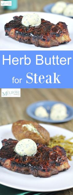 Herb Butter for Steak is the perfect garnish for any cut of steak #herbbutter #steak #themelrosefamily