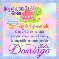 Hoy es el día del Señor! Con Dios en tu vida siempre verás una solución y lo imposible se torna posible. Feliz Domingo!