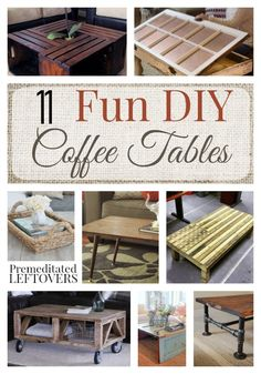 11 Fun DIY Coffee Tables- Have you ever built your own furniture? These 11 coffee table designs are easy to follow and cover a wide variety of decor themes.