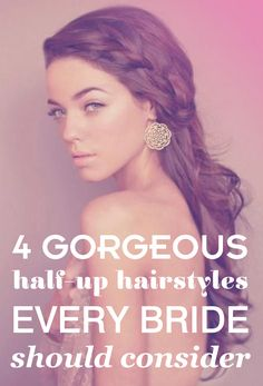 4 gorgeous half up hairstyles every bride should consider for her big day. Yes, there are 4! #wedding #bride #beauty