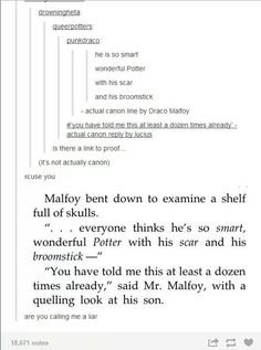 Actual cannon lines by Draco and Lucius Malfoy. I am 100% telling the truth when I say that I laughed very loudly while reading this.