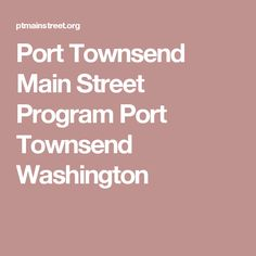 Port Townsend Main Street Program Port Townsend Washington