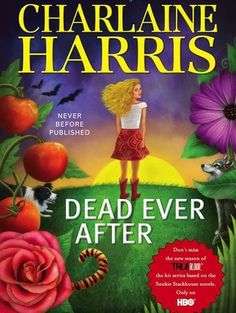 Dead Ever After (Sookie Stackhouse, #13)... coming May 2013 - last novel in the series!!