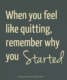 remember this, keep swimming, weekend motivation, start, motivational quotes, thought, inspirational quotes, remember quotes, quit